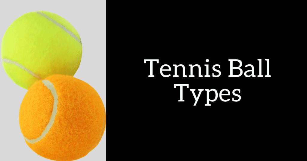 Tennis Ball Types
