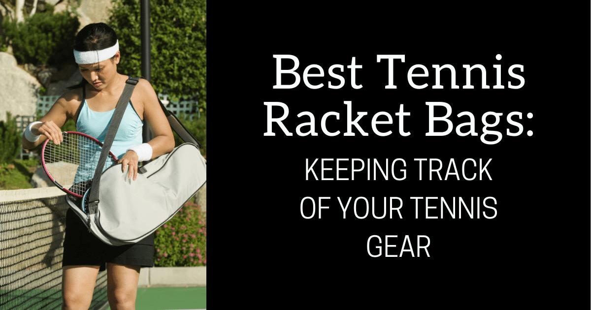 Best Tennis Racket Bags