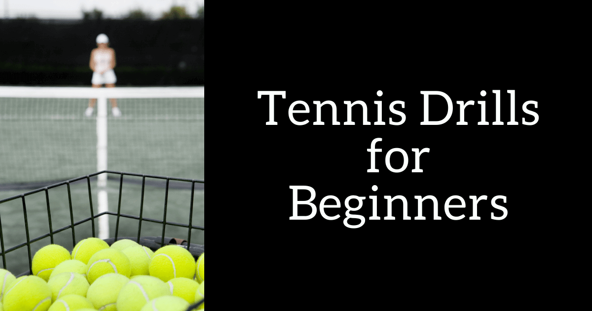 Tennis Drills for Beginners