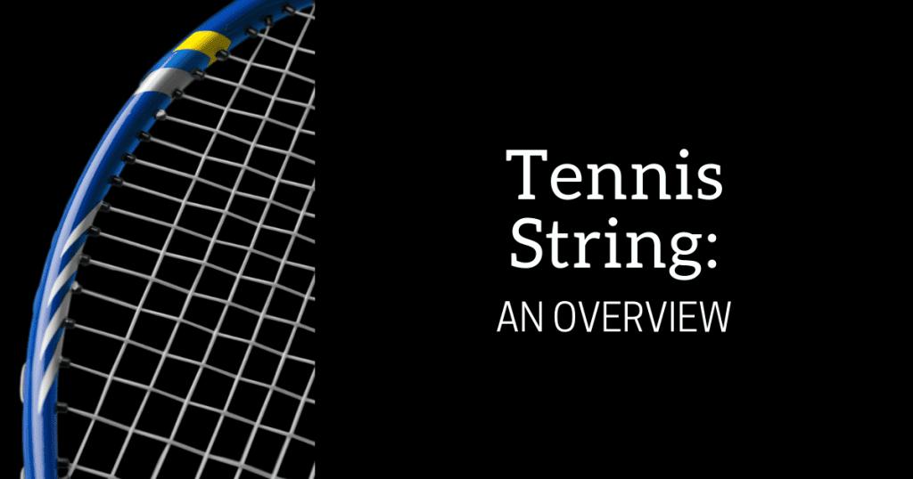 Tennis String : An Overview