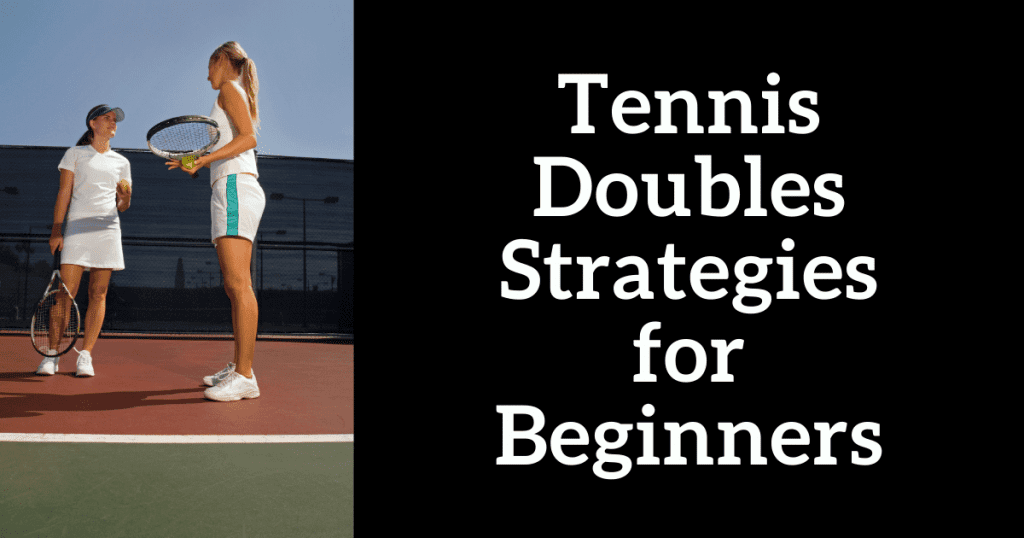Tennis Doubles Strategies for Beginners