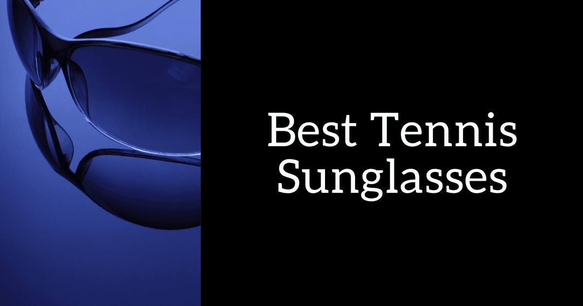 tennis sunglasses for you