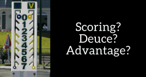Tennis Scoring: Deuce? Ad In? Ad Out?