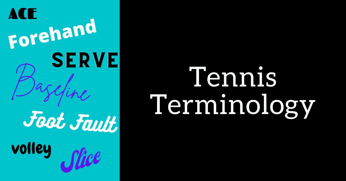 Tennis Vocabulary Explained